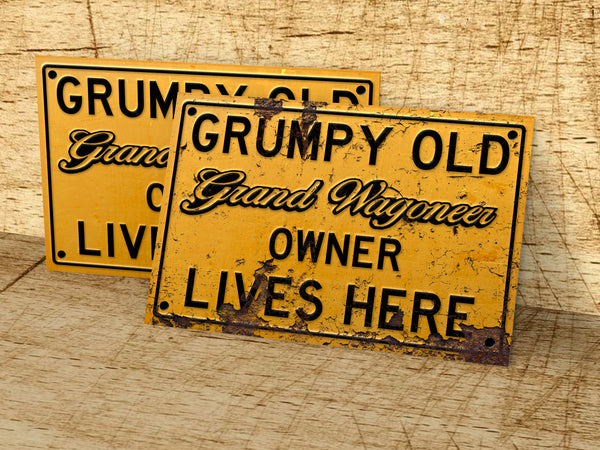 Grumpy old  Jeep Grand Wagoneer owner lives here metal sign