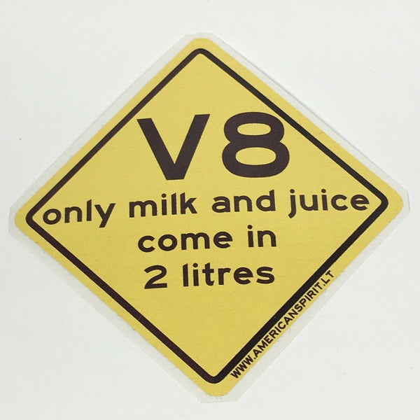 "Sticker ""V8 only milk and juice come in 2 litres"""