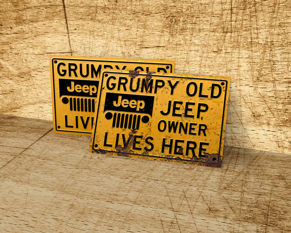 Grumpy old Jeep owner lives here metal sign