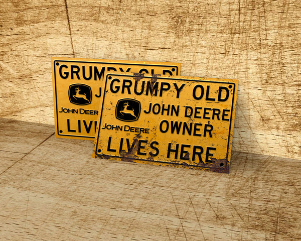 Grumpy old John Deere owner lives here metal sign