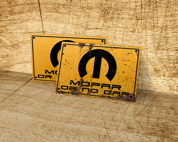 Mopar Or No Car metal sign