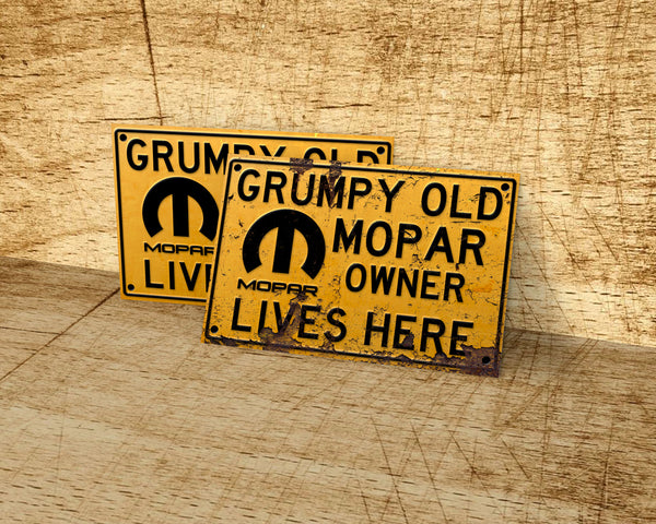 Grumpy old Mopar owner lives here metal sign