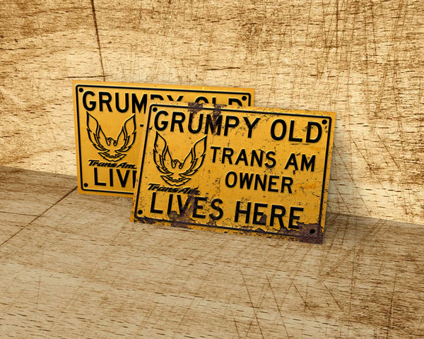 Grumpy old Pontiac Trans AM owner lives here metal sign