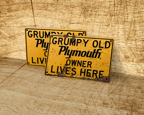 Grumpy old Plymouth owner lives here metal sign