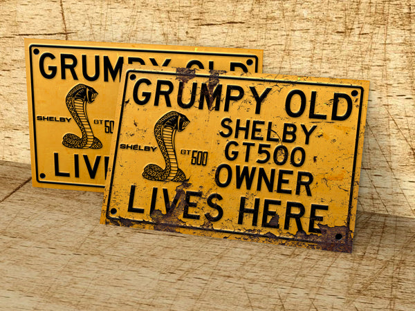 Grumpy old Shelby GT500 owner lives here metal sign