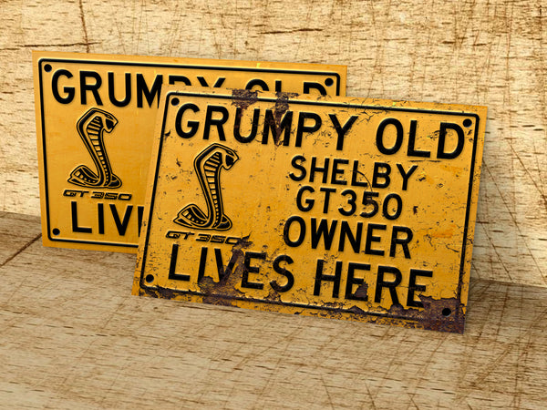 Grumpy old Shelby GT350 owner lives here metal sign
