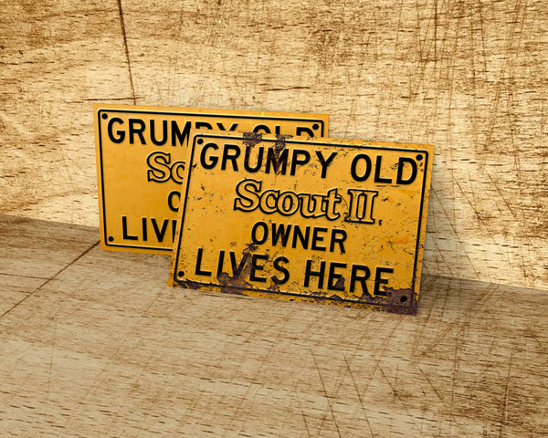 Grumpy old International Scout II owner lives here metal sign