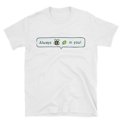Always Bee-Leaf T-Shirts