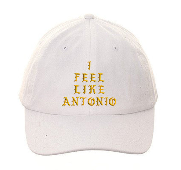 I Feel Like ANTONIO Dad Hat
