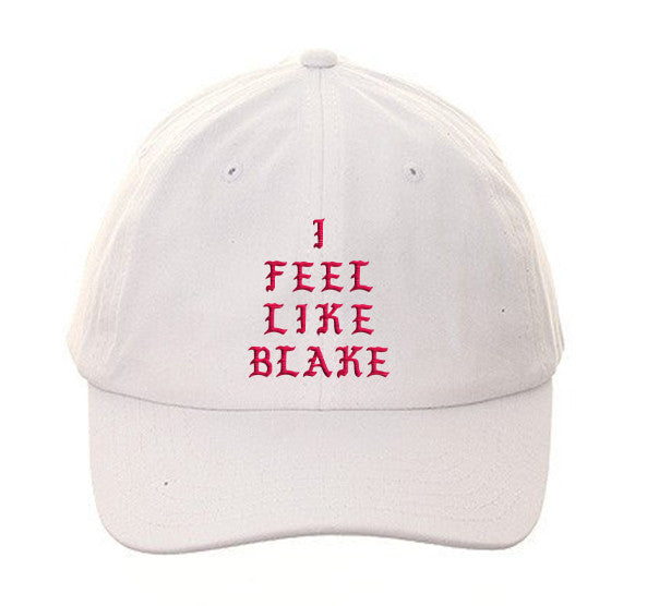 I Feel Like BLAKE Dad Hat