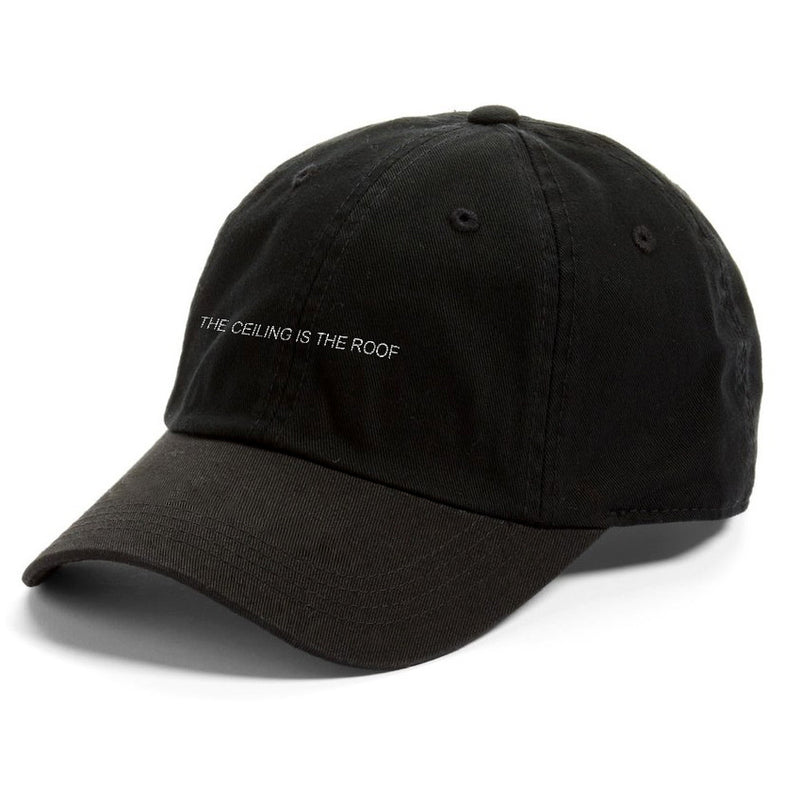 """The Ceiling Is The Roof"" Dad Hat"