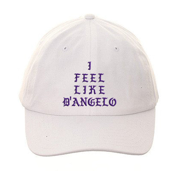 I Feel Like D'ANGELO Dad Hat