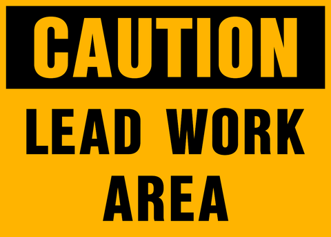 Caution - Lead Work Area