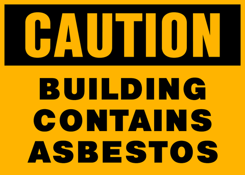 Caution - Building Contains Asbestos
