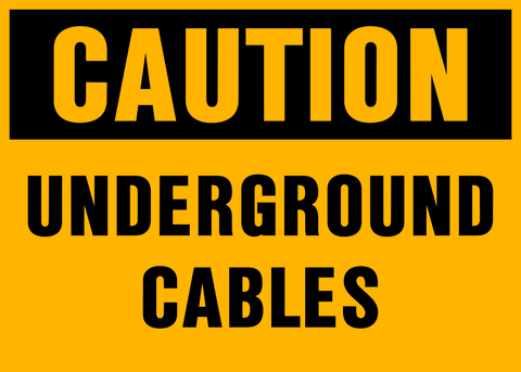 Caution - Underground Cables