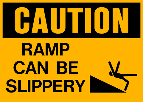 Caution - Ramp can be slippery A