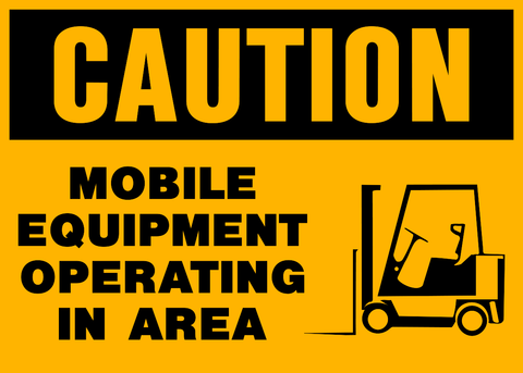 Caution - Mobile Equipment Operating in Area