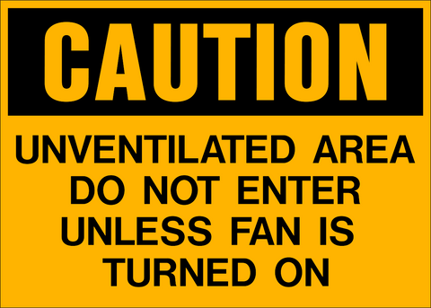 Caution - Unventilated Area