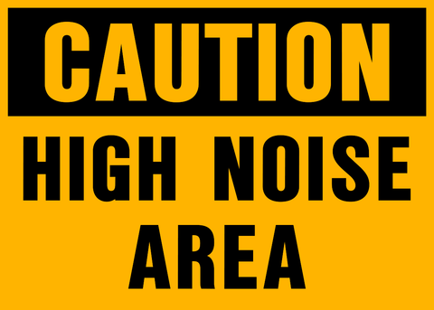 Caution - High Noise Area