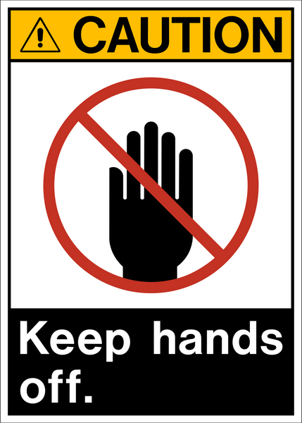 Caution Keep Hands Off Western Safety Sign