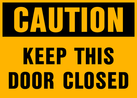 Caution - Keep Door Closed