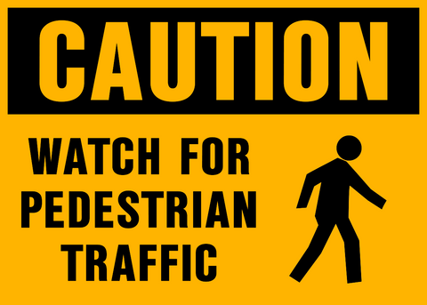 Caution - Watch for Pedestrian
