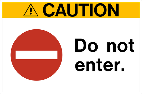 Caution - Do not Enter A