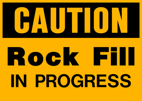 Caution - Rock Fill