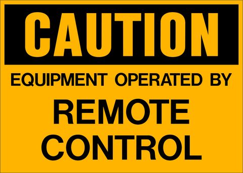 Caution - Remote Control Equipment