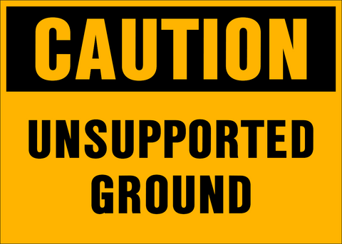 Caution - Unsupported Ground