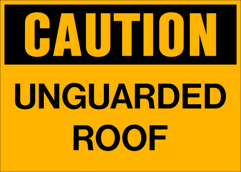 Caution - Unguarded Roof