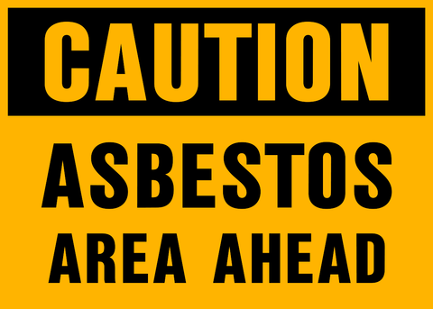 Caution - Asbestos Area Ahead