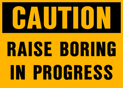 Caution - Raise Boring