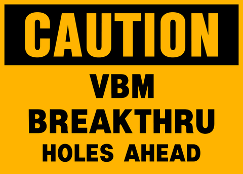 Caution - VBM Breakthru