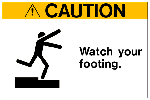 Caution - Watch your Footing