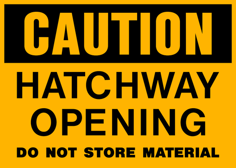 Caution - Hatchway Opening