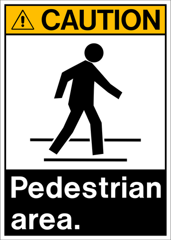 Caution - Pedestrian Area