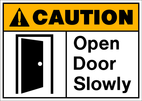 Caution - Open Door Slowly
