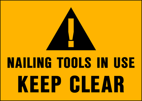 Caution - Nailing Tools in Use