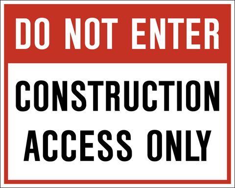 Do Not Enter Construction Access Only