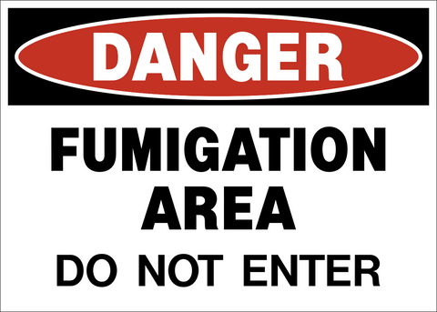 Danger - Do Not Enter Fumigation Area