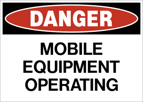 Danger - Mobile Equipment Operating