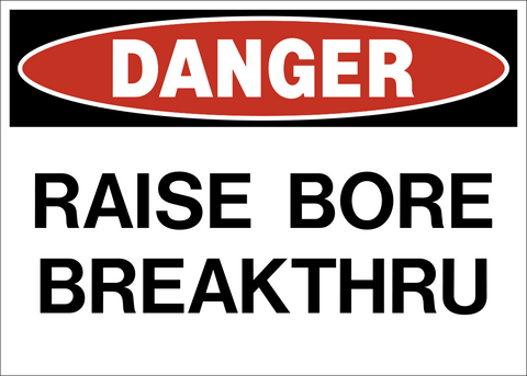 Danger - Raise Bore Breakthru