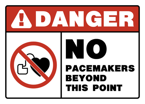Danger - No Pacemakers