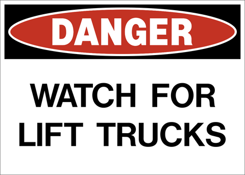 Danger - Watch for Lift Trucks