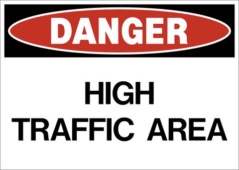 Danger - High Traffic Area