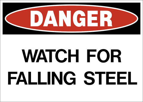 Danger - Watch for Falling Steel