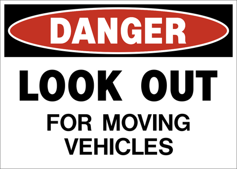 Danger - Look Out for Moving Vehicles
