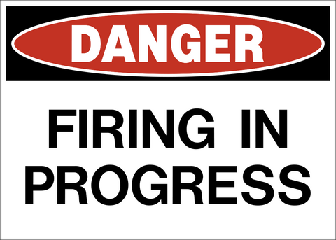 Danger - Firing in Progress