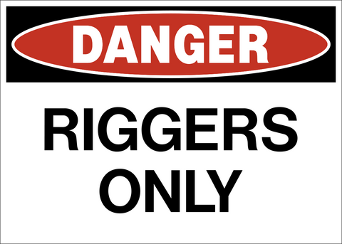 Danger - Riggers Only
